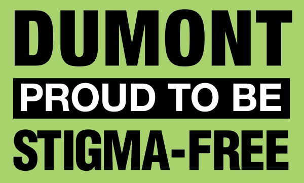 Dumont is proud to be stigma-free
